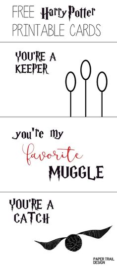 Free Printable Harry Potter Cards for Valentines, Anniversaries, special occasion or whatever. You're a catch, keeper, and you're my favorite muggle.