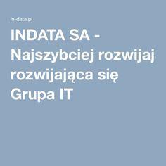 INDATA SA - Najszybciej rozwijająca się Grupa IT