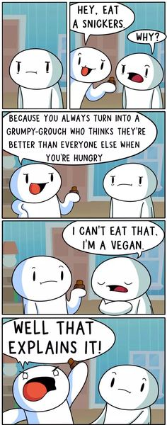 Be a vegan for 7 days. It's solves all yo problems, baby.