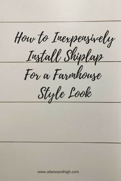 cf3d492f22ee How to Inexpensively Install Shiplap for a Farmhouse Style Look