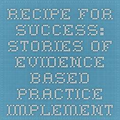 Recipe for success: stories of evidence-based practice implementation.   samples.jbpub.com