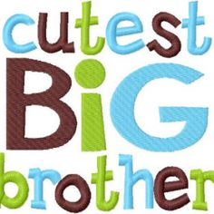 Cutest Big Brother Applique Machine Embroidery Design 4x4 and 5x7