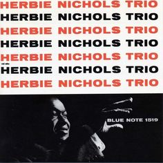 Herbie Nichols Trio - 1955-56 - Herbie Nichols Trio (Blue Note)