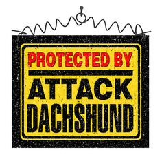 "DecoWords ""Protected by Attack DACHSHUND"" SIGN Wiener Dog Weiner Doxie Sausage  #DecorativeGreetingsInc"