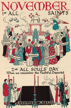 All Saints day is a holy day of obligation on November and All Souls Day is a solemnity on November. Use these days to obtain graces from the Church Triumphant and obtain graces for the Church Penitent.