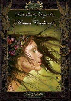 Merveilles & Légendes des Amours Enchantés | Fées, elfes, lutins | Peuple Féerique - Le Petit Monde de Richard Ely