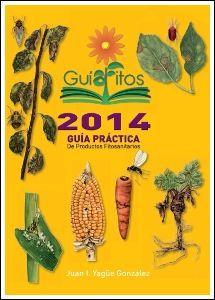 Guía práctica de productos fitosanitarios : 2014 / Juan I. Yagüe González. Mundi-Prensa, imp. 2013