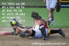 or getting to the base before the softball and still getting called out...drives me crazy!