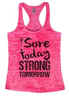 "Womens Workout Tank Top Shirt, ""Sore Today STRONG Tomorrow"" This is a HIGH Quality ""Next Level"" Brand Burnout Racer Back Tank. Very Lightweight, Sexy, Super Soft, and VERY popular in today's market. Burnout tanks are the hottest selling tanks in today's industry. ~Made very durable as well as very breathable for staying cool~ ~We have 7 popular colors to choose from~ **If you like your Tanks Fitted, then order your true size. If you want a more loose flowy feel go with one size up. These are…"