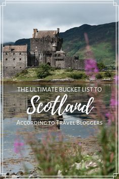 ultimate bucket list The Ultimate Scotland Bucket List - For the Love of Wanderlust Travel List, Travel Advice, Travel Guides, Travel Uk, Travel Checklist, Travel Articles, Canada Travel, Travel Hacks, Italy Travel