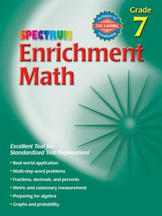 Spectrum Enrichment #Math helps students develop real-world applications of math curriculum! The lessons, perfect for students in grade 7, strengthen math skills by focusing on fractions, decimals, percents, measurements, preparing for algebra, graphs, probability, and more!