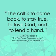 Jeffery R. Holland LDS Service Quote www.sprinklesonmyicecream.blogspot.com #LDSQuotes #MormonLink.com
