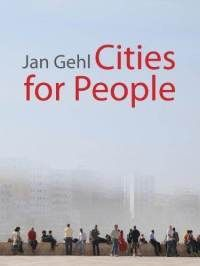 Cities for People by Jan Gehl  In this revolutionary book, Gehl presents his latest work creating (or recreating) cityscapes on a human scale. He clearly explains the methods and tools he uses to reconfigure unworkable cityscapes into the landscapes he believes they should be: cities for people.