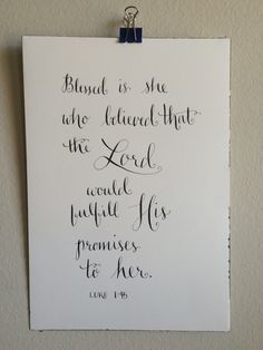 Luke - Blessed is she who believed that the Lord would fulfill his promises to her. Blessed Is She, Luke 1, Sumi Ink, Bible Verses, Believe, Gallery Wall, Lord, Paper, Calligraphy