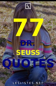 Dr. Seuss was a writer who captured the minds of generations of children with his words. Check out the top 77 Dr. Seuss Quotes. #DrSeussDay #drseussquotes #drseuss Dr Seuss Day, Quotes, Tops, Quotations, Qoutes, Manager Quotes