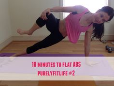 Got 10 minutes? Looking for an amazing AB Workout to get a flat stomach? Try this 10 minute ab routine. #purelyfitlife #onlinetraining #fitfluential