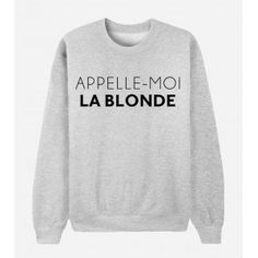 Sweat Appelle moi la blonde