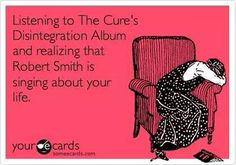 omg that's EVERY CURE ALBUM FOR ME LOL