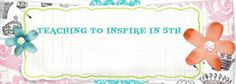 Teaching To Inspire in 5th Grade Blog