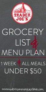 Come see this menu plan for Trader Joe's - under $50 for two people for a week's worth of meals!  - moderncommonplacebook.com