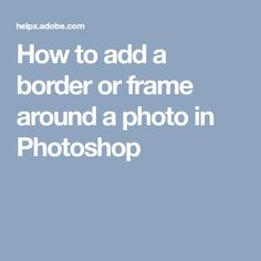 Learn how to quickly and easily add a border or frame to an image in Photoshop. Photoshop Training, Photoshop Tutorial, Ads, Photography, Frames, Tutorials, Photograph, Fotografie, Frame