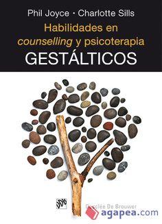 Habilidades en counselling y psicoterapia gestálticos / Phil Joyce, Charlotte Sills ; [Traducción María del Carmen Blanco Moreno]
