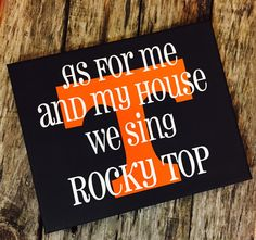 As for me and my house we sing Rocky Top by customvinylbydesign