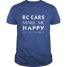 Rc cars T-shirt - RC cars make me happy you,not so much - #shirt designs #street clothing. BUY NOW => https://www.sunfrog.com/Sports/Rc-cars-T-shirt--RC-cars-make-me-happy-younot-so-much-Royal-Blue-Guys.html?60505