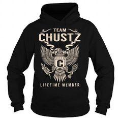cool It is a CHUSTZ t-shirts Thing. CHUSTZ Last Name hoodie