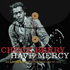 Have Mercy: His Complete Chess Recordings, 1969-1974 Berr... https://www.amazon.com/dp/B00373DB62/ref=cm_sw_r_pi_dp_x_5RCZyb3RM33NQ