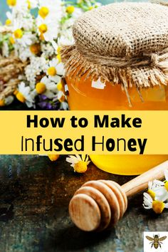 Get the most out of your raw honey by making different kinds of infused honey! See how easy it is to make delicious flavors of infused honey for your family and friends! Beekeeping For Beginners, Self Reliance, Honey Recipes, Raw Honey, Homestead Survival, Survival Tips, Bee Keeping, Herbal Medicine, Sustainable Living