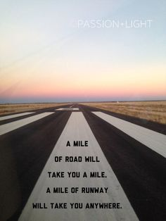 A mile of road will take you a mile, a mile of runway will take you anywhere. Aviation adventure travel art pilot gift – home acssesories Aviation Quotes, Aviation Humor, Airplane Quotes, Aviation Fuel, Aviation Technology, Aviation Industry, Aviation Art, Pilot Quotes, Flight Attendant Life