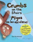 Crumbs on the Stairs - Migas en las escaleras: A Mystery (in English & Spanish)