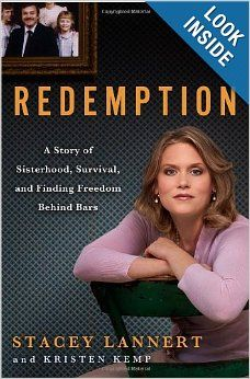 Redemption: A Story of Sisterhood, Survival, and Finding Freedom Behind Bars: Stacey Lannert, Kristen Kemp: .