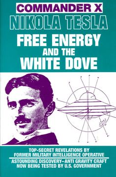 Nikola Tesla: Free Energy and the White Doveteslauniverse.com