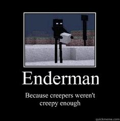 Minecraft - Enderman, Because Creepers Weren't Creepy Enough♢ Minecraft Funny, Minecraft Party, Minecraft Quotes, Minecraft Stuff, Funny Gaming Memes, Funny Games, Minecraft Construction, Only Play, Aphmau