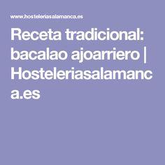 Receta tradicional: bacalao ajoarriero | Hosteleriasalamanca.es