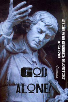 """""""God Alone""""St Louis Marie Grignion de Montfort (1673-1716)"""
