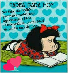 Frases Mafalda Quotes, Angels Beauty, Snoopy Love, Best Vibrators, Spanish Quotes, Quotes About God, Humor, Positive Thoughts, Wisdom Quotes