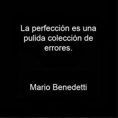 The Nicest Pictures: Mario Benedetti The Words, More Than Words, Great Quotes, Me Quotes, Motivational Quotes, Inspirational Quotes, Frases Pro Whatsapp, All The Bright Places, Spanish Quotes