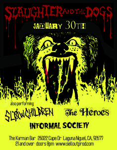 Jan 30 - Slaughter and the Dogs w/ The Heroes, Slow Children & Informal Society at The Kaman Bar - Laguna Niguel  https://www.ticketfly.com/purchase/event/1010537/?utm_source=massplanner