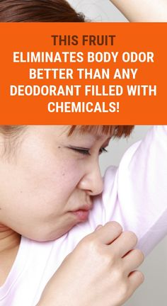 This Fruit Eliminates Body Odor Better than any Deodorant Filled with Chemicals! Health And Wellness, Health Tips, Health Care, Herbal Remedies, United Health Insurance, Receding Gums, Natural Cold Remedies, Health Vitamins