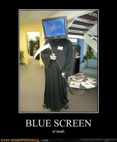Hate the blue screen of death