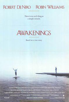 Awakenings - Robin Williams and Robert DeNiro were amazing! :)