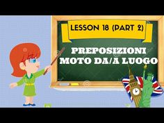Lezione 18 (pt2)- PREPOSIZIONI STATO IN LUOGO - YouTube