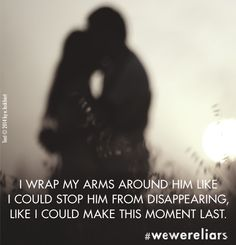 Quote from We Were Liars by E. Lockhart.  #wewereliars
