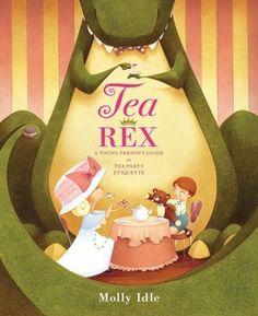 Tea Rex. By Molly Idle.  Call # E IDL
