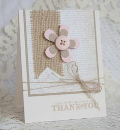 Simply Sweet Thank You Card.with burlap strip & button flower. Or wedding card Wedding Cards Handmade, Greeting Cards Handmade, Handmade Thank You Cards, Burlap Card, Burlap Ribbon, Button Cards, Card Making Inspiration, Card Tags, Paper Cards