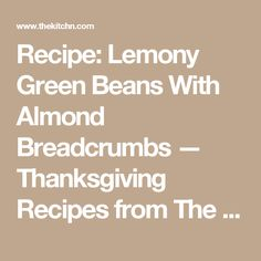 lemony green beans with almond breadcrumbs recipe lemony green beans ...