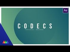 Working with Codecs in Motion Graphics - YouTube